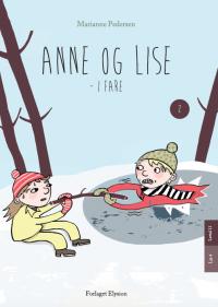 Anne og Lise i fare - Anne og Lise 2