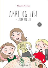 Anne og Lise leger med ler - Anne og Lise 7