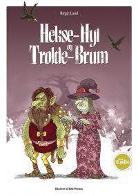 Hekse-Hyl og Trolde-Brum