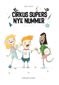 Cirkus Supers nye nummer - Cirkus Super 3