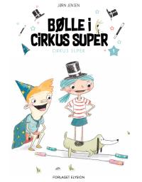 Bølle i Cirkus Super - Cirkus Super 1