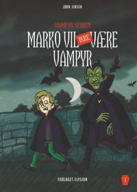 Marko vil IKKE være vampyr - Vampyr-serien 1