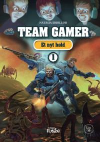 Et nyt hold - Team Gamer 1