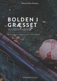 Bolden i græsset - Selvstændig læsning for tosprogede 1